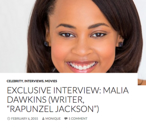 "EXCLUSIVE INTERVIEW: MALIA DAWKINS (WRITER, ""RAPUNZEL JACKSON"")"