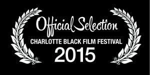 Official Selection Charlotte Black Film Festival 2015
